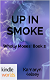 The Miss Fortune Series: UP IN SMOKE (Kindle Worlds Novella) (Wholly Moses! Book 2)