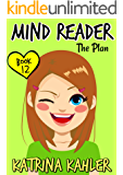MIND READER - Book 12: The Plan: (Diary Book for Girls aged 9-12)