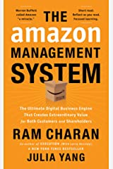 The Amazon Management System: The Ultimate Digital Business Engine That Creates Extraordinary Value for Both Customers and Shareholders Kindle Edition