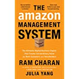 The Amazon Management System: The Ultimate Digital Business Engine That Creates Extraordinary Value for Both Customers and Sh