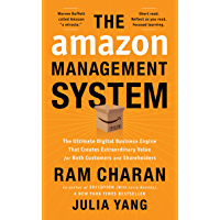 The Amazon Management System: The Ultimate Digital Business Engine That Creates Extraordinary Value for Both Customers…