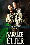 Her Wild Irish Rogue (A Legend To Love Book 4)
