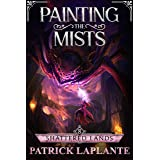 Shattered Lands: Book 8 of Painting the Mists