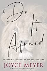 Do It Afraid: Embracing Courage in the Face of Fear Kindle Edition