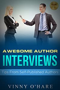 Awesome Author Interviews: Tips From Self-Published Authors