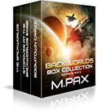 Backworlds Box Collection: Books 1, 2, and 3 (The Backworlds Book 10)