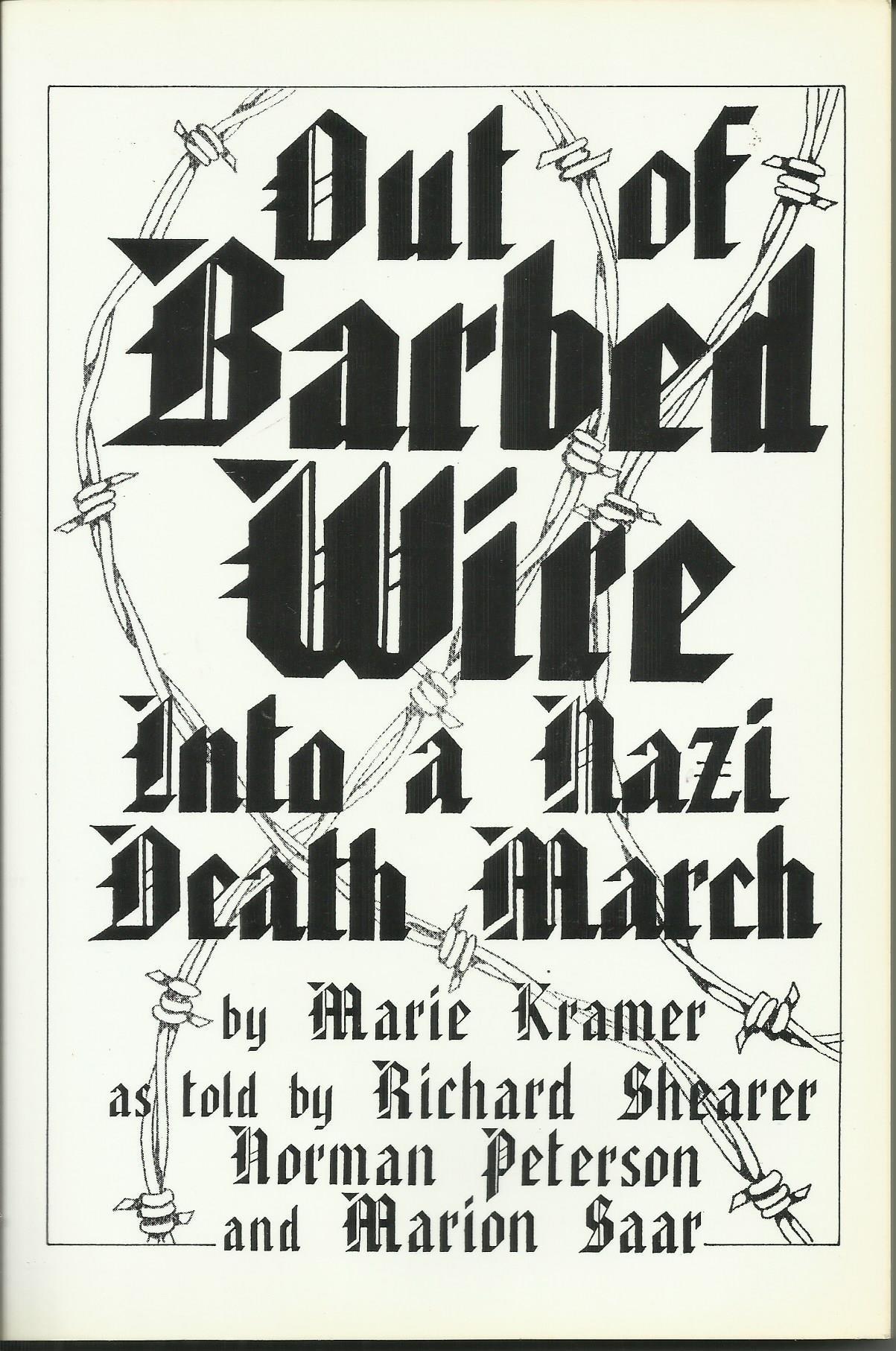Out of Barbed Wire: Into a Nazi Death March: Marie Kramer ...
