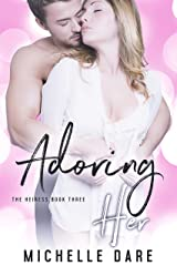 Adoring Her (The Heiress Book 3)