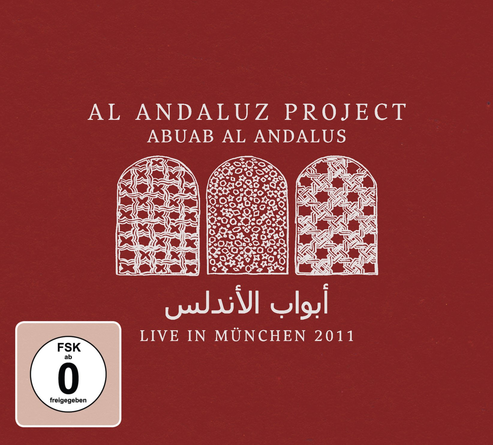 Abuab Al Andalus: Live in Munchen 2011 by Galileo Music Communication