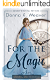For the Magic (Twickenham Full-Moon Ball Time Travel Romance Book 3)