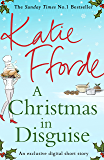 A Christmas in Disguise (A romantic short story perfect for Christmas)