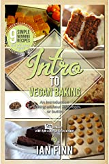 Intro to Vegan Baking: an easy start to preparing expert whole food paleo vegan recipes Kindle Edition
