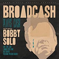 Broadcash Plays Cash (feat. Bobby Solo)