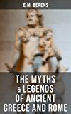 The Myths & Legends of Ancient Greece and Rome (English Edition)