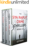 The Siya Rajput Crime Thrillers Box Set (Books 1-3): Gripping crime thrillers set in India