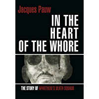 Into the Heart of the Whore: The Story of Apartheid's Death Squads