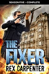 The Fixer, Season 5: Complete: (A JC Bannister Serial Thriller) Kindle Edition