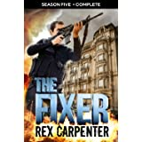 The Fixer, Season 5: Complete: (A JC Bannister Serial Thriller)