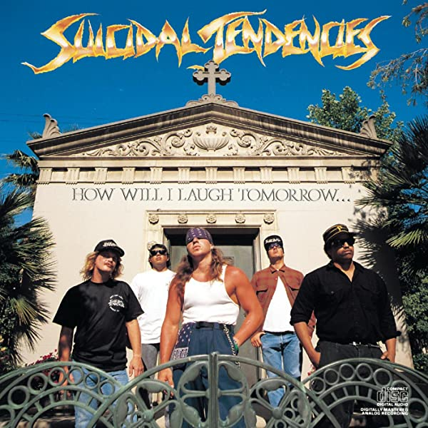 How Will I Laugh Tomorrow When I Can't Even Smile Today [Explicit] by Suicidal  Tendencies on Amazon Music - Amazon.com