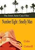 Number Eight: Smelly Man (Jimm Juree Case Files Book 8)