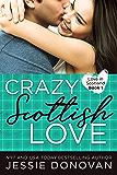 Crazy Scottish Love (Love in Scotland Book 1)