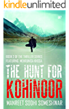 THE HUNT FOR KOHINOOR BOOK 2 OF THE THRILLER SERIES FEATURING MEHRUNISA