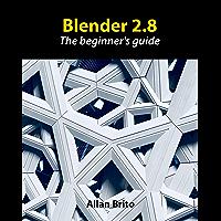 Blender 2.8: The beginner's guide (English Edition)