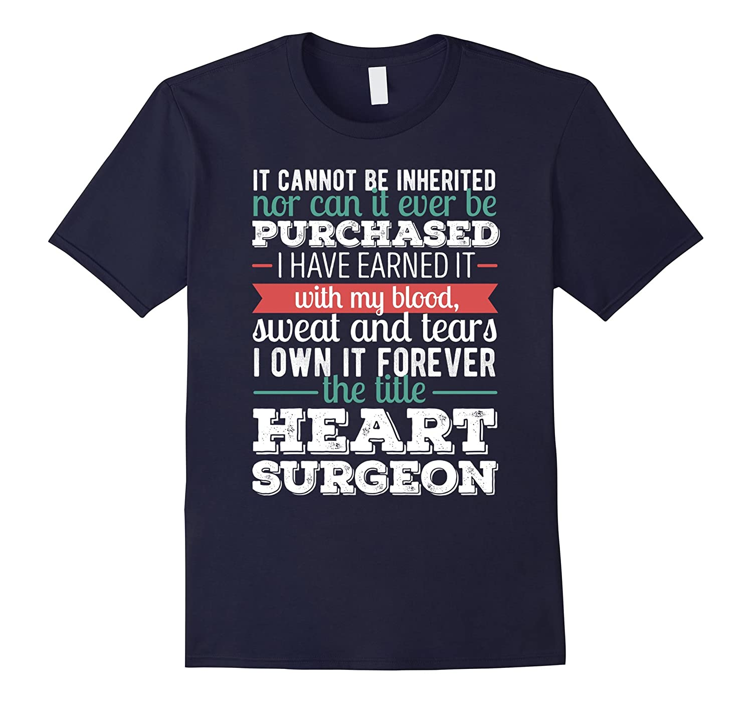 Heart Surgeon T-shirt - It cannot be inherited-TD