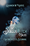 The Dragonwitch Tales: An Unexpected Beginning