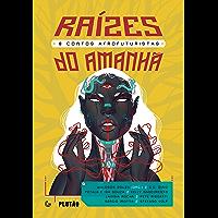 Raízes do amanhã: 8 contos afrofuturistas