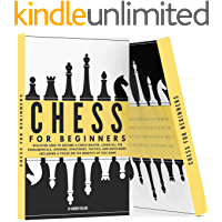Chess For Beginners : Discover how to become a Chess master. Learn all the fundamentals , opening, strategies, tactics…