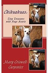 Chihuahuas: Tiny Treasures with Huge Hearts Kindle Edition