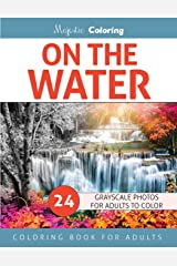 On the Water: Grayscale Photo Coloring for Adults Paperback