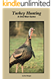 Turkey Hunting: A One Man Game