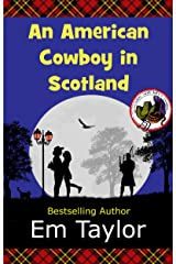 An American Cowboy in Scotland (Stetsons and Kilts Series Book 1) Kindle Edition