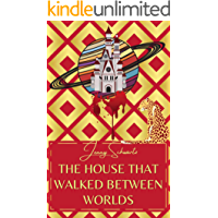 The House That Walked Between Worlds (Uncertain Sanctuary Book 1) book cover