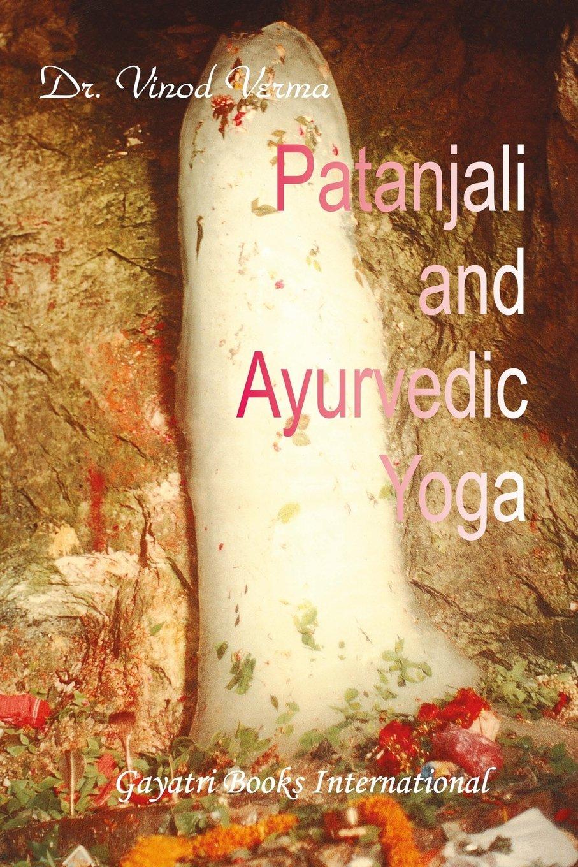 Patanjali and Ayurvedic Yoga: Amazon.es: Dr. Vinod Verma ...