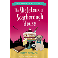The Skeletons of Scarborough House: A hilarious cozy mystery (The Chapelwick Mysteries Book 1) (English Edition)