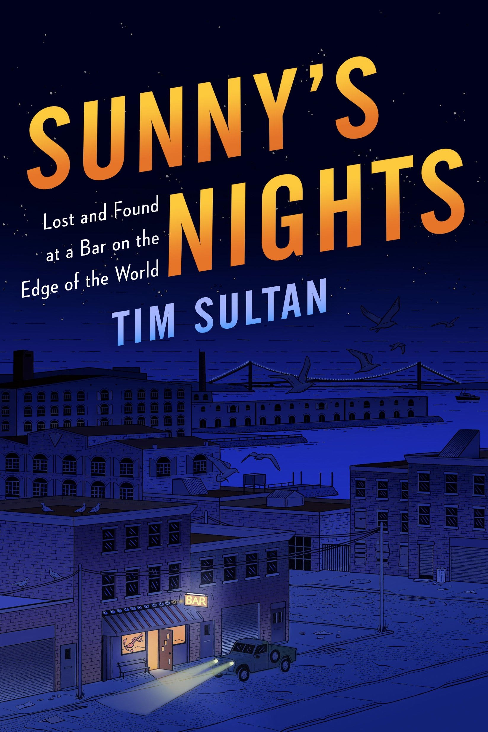 Sunny's Nights: Lost and Found at a Bar on the Edge of the World PDF