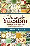Uniquely Yucatan (English Edition)