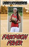Fastpitch Fever (Softball Star Book 2)