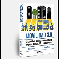 Movilidad 3.0: Una política pública para vialidades seguras, sustentables e inteligentes