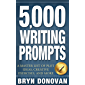 5,000 WRITING PROMPTS: A Master List of Plot Ideas, Creative Exercises, and More (English Edition)