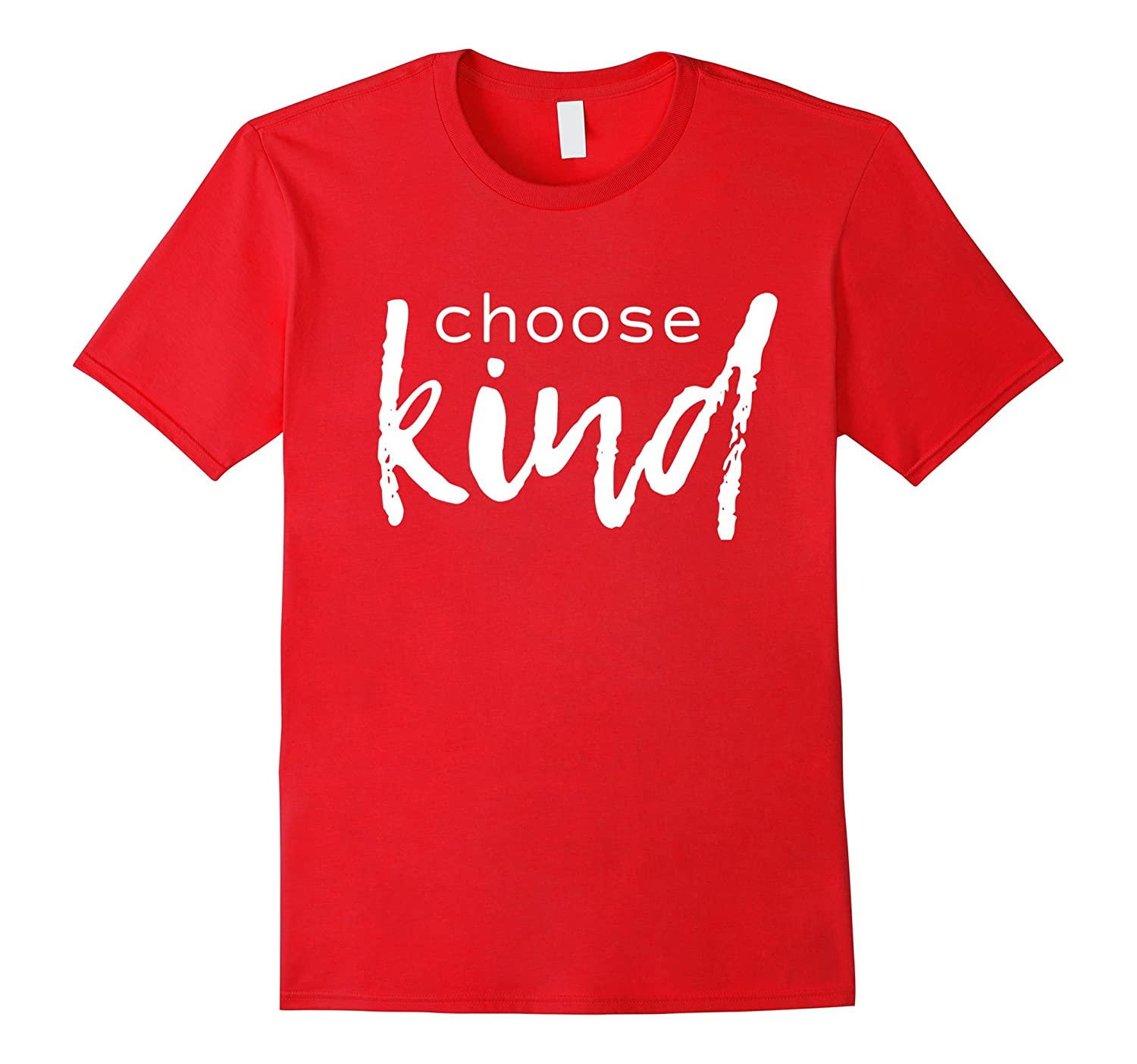 Choose Kind T-Shirt - White Font Design-ah my shirt one gift