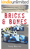 Bricks & Bones: The Endearing Legacy and Nitty-Gritty Phenomenon of The Indy 500