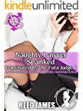 Naughty Lawyer Spanked (Dominated by the Futa Judge 1): (A Futa-on-Female, BDSM, Submission, Spanking Erotica)