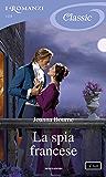 La spia francese (I Romanzi Classic)