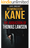 The Abduction Of Thomas Lawson (A TAKEN!/TANNER Novel Book 3)
