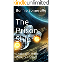The Prison Ship: Book Four of the Marcus II Series