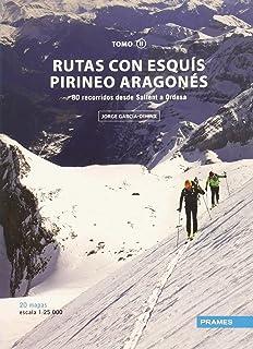 RUTAS CON ESQUÍS PIRINEO ARAGONÉS TOMO II: 80 RECORRIDOS DESDE SALLENT A ORDESA (Rutas